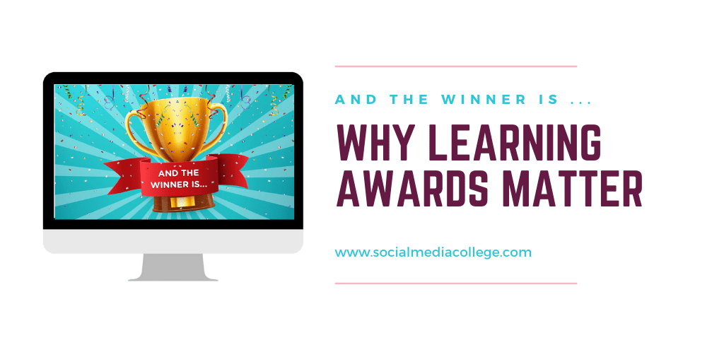 Why learning awards matter - Social Media College